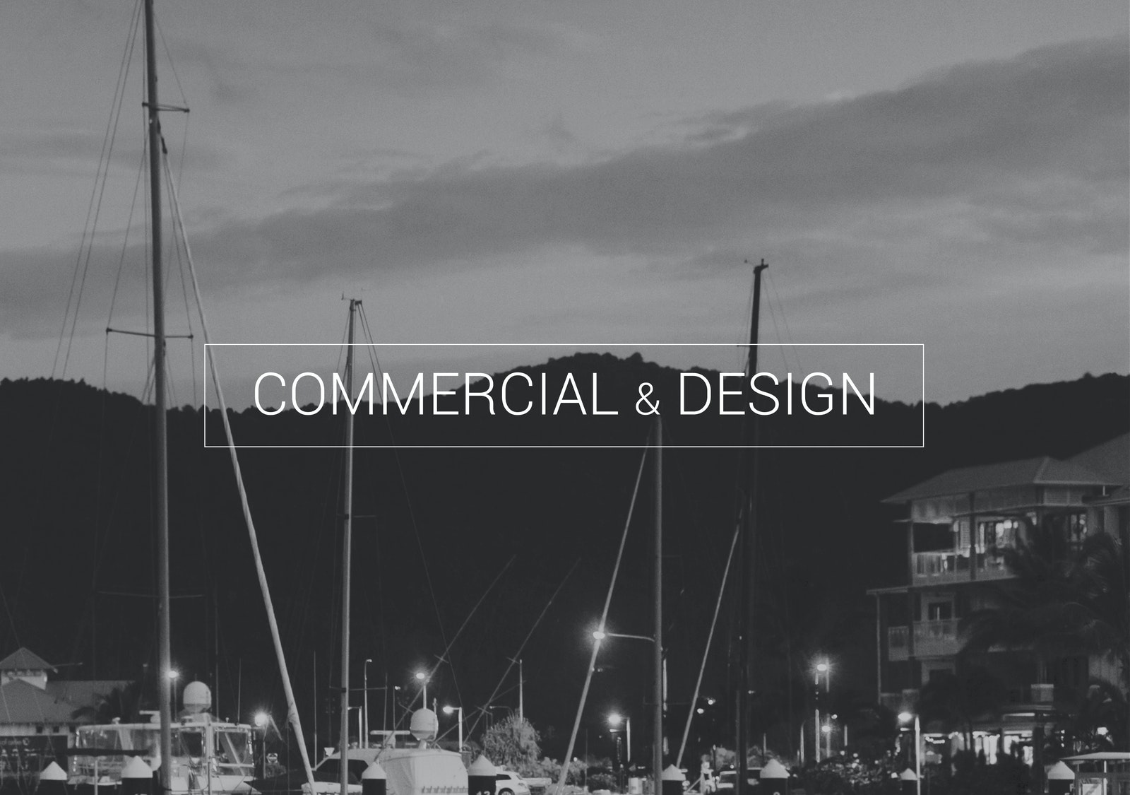 Commercial & Design